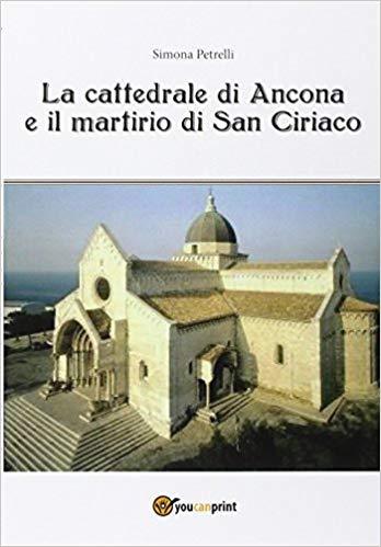 Libro La Cattedrale di Ancona e il martirio di San Ciriaco